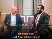 Bezos Hacking claims termed 'Absurd' by Saudi Officials