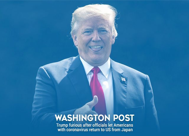Washington Post: Trump Incensed at the Return of Infected Coronavirus Cases from Japan