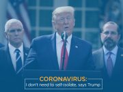 Coronavirus: Trump Says He Does Not Need to Self-Quarantine