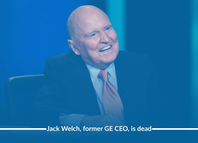 Jack Welch, Former Legendary General Electric CEO is Dead at 84