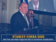 NYC real estate tycoon and Trump Friend Stanley Chera dies of Corona